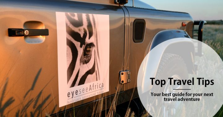 Eye See Africa - Top Travel Tips